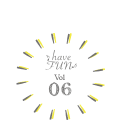 have FUN VOL.6